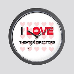 I LOVE THEATER DIRECTORS Wall Clock