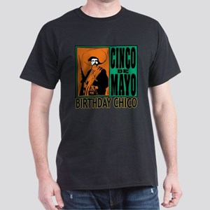 Cinco de Mayo Birthday Chico Dark T-Shirt