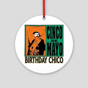 Cinco de Mayo Birthday Chico Ornament (Round)