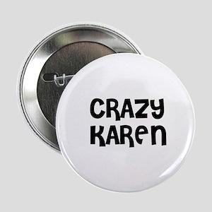 CRAZY KAREN Button