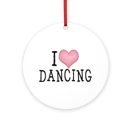 I Love Dancing Ornament (Round)