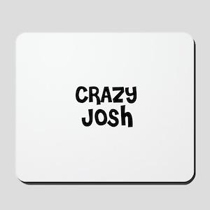 CRAZY JOSH Mousepad