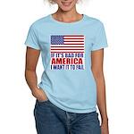 I want it to fail Women's Light T-Shirt