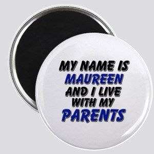my name is maureen and I live with my parents Magn