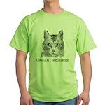 cats don't need names Green T-Shirt