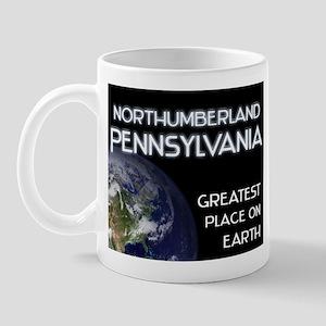 northumberland pennsylvania - greatest place on ea