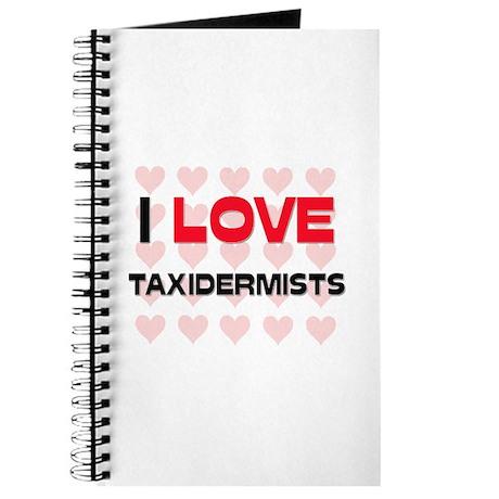 I LOVE TAXIDERMISTS Journal