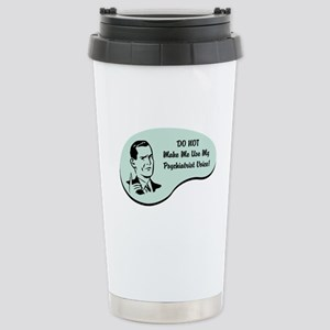 Psychiatrist Voice Stainless Steel Travel Mug
