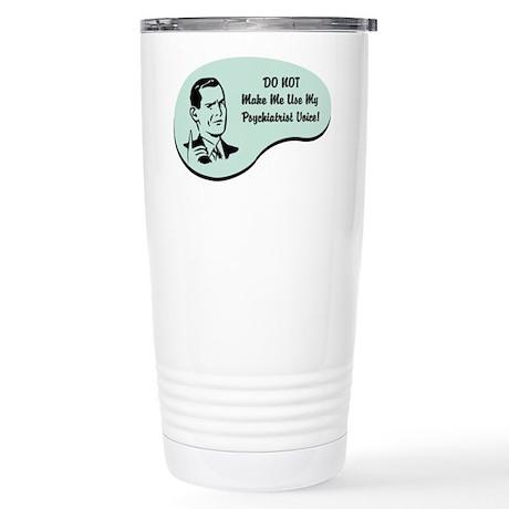 Psychiatrist Voice Stainless Steel Travel Mug