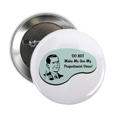 """Projectionist Voice 2.25"""" Button (100 pack)"""