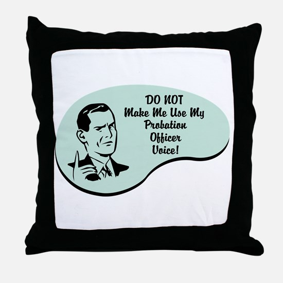Probation Officer Voice Throw Pillow