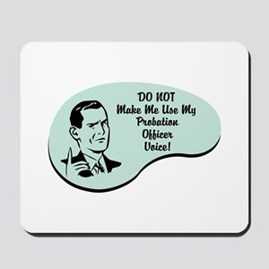 Probation Officer Voice Mousepad