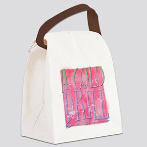 A Cold Drill Canvas Lunch Bag