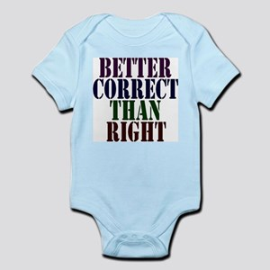 Better Correct Than Right Infant Creeper
