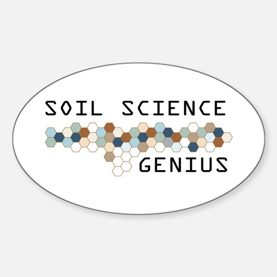Soil Science Genius Oval Decal