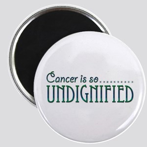 Cancer is so Undignified Magnet