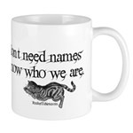cats don't need names we know who we are. Mug