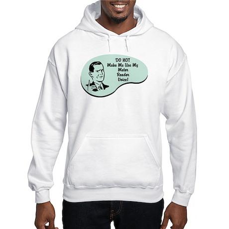 Meter Reader Voice Hooded Sweatshirt