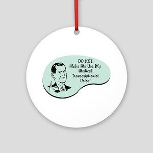 Medical Transcriptionist Voice Ornament (Round)