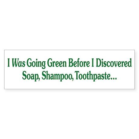 I Was Going Green Bumper Sticker