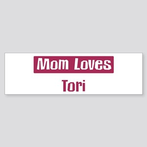 Mom Loves Tori Bumper Sticker