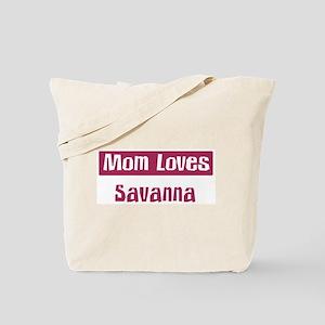 Mom Loves Savanna Tote Bag