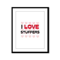 I LOVE STUFFERS Framed Panel Print