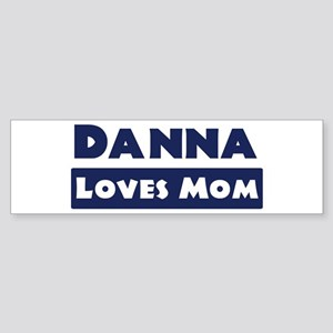 Danna Loves Mom Bumper Sticker