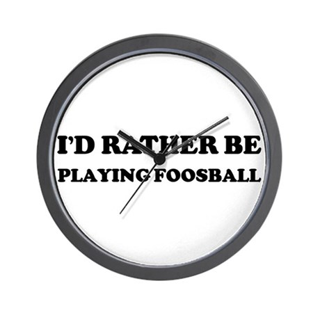 Rather be Playing Foosball Wall Clock