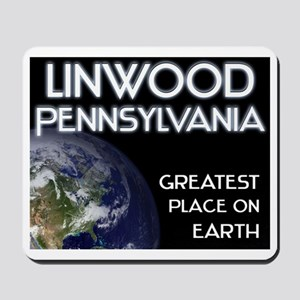 linwood pennsylvania - greatest place on earth Mou