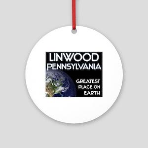 linwood pennsylvania - greatest place on earth Orn