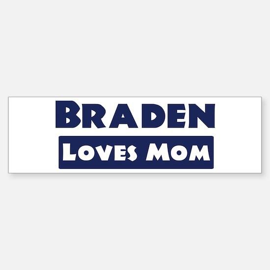 Braden Loves Mom Bumper Bumper Bumper Sticker