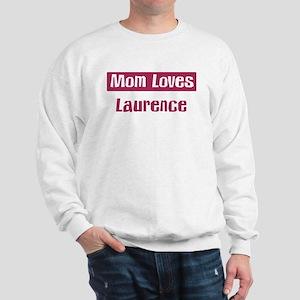 Mom Loves Laurence Sweatshirt