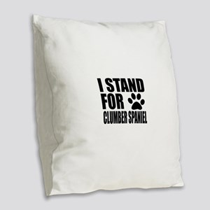 I Stand For Clumber Spaniel Do Burlap Throw Pillow