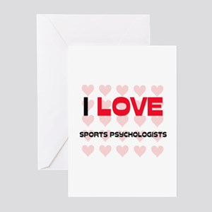 I LOVE SPORTS PSYCHOLOGISTS Greeting Cards (Pk of