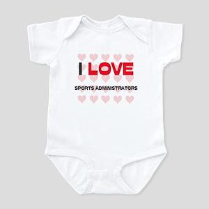 I LOVE SPORTS ADMINISTRATORS Infant Bodysuit