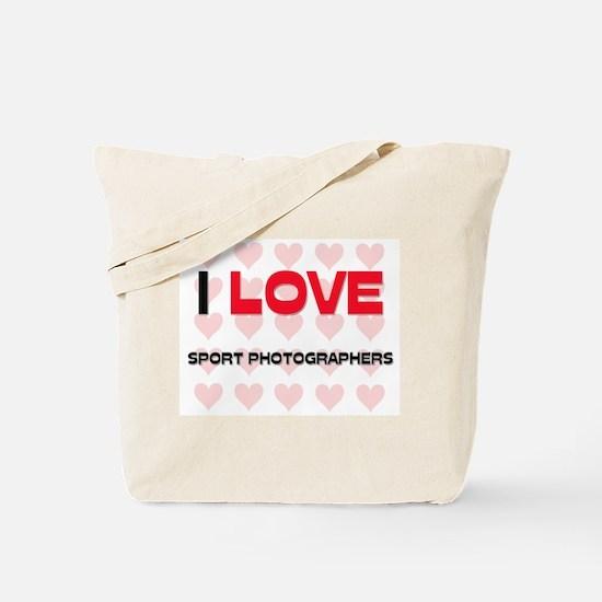 I LOVE SPORT PHOTOGRAPHERS Tote Bag