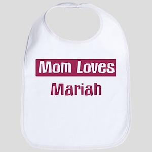 Mom Loves Mariah Bib
