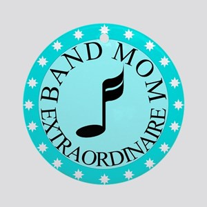 Band Mom Extraordinaire Ornament (Round)