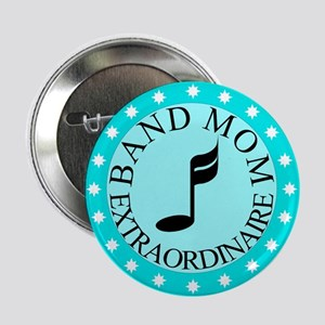 "Band Mom Extraordinaire 2.25"" Button"