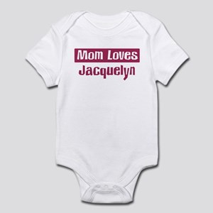 Mom Loves Jacquelyn Infant Bodysuit