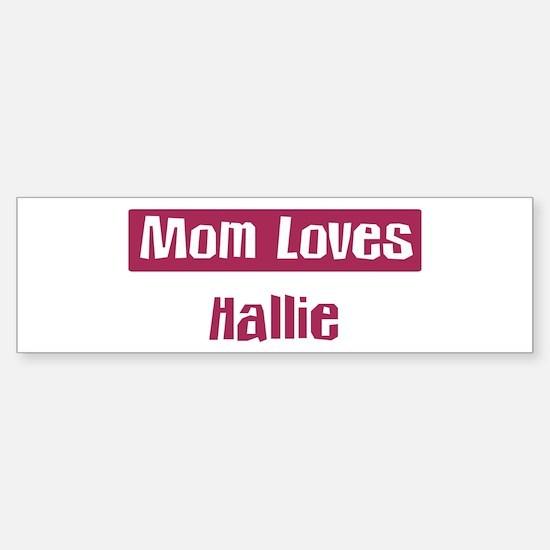 Mom Loves Hallie Bumper Car Car Sticker