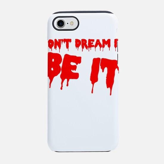 RHPS Don't Dream It iPhone 7 Tough Case