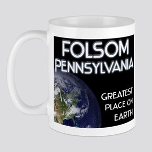 folsom pennsylvania - greatest place on earth Mug