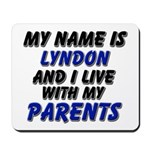 my name is lyndon and I live with my parents Mouse