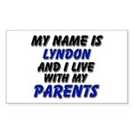my name is lyndon and I live with my parents Stick