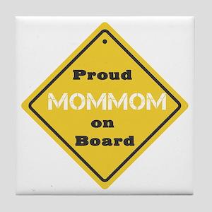 Proud Mom Mom on Board Tile Coaster
