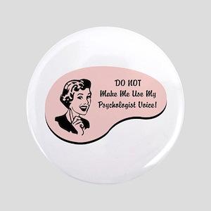 """Psychologist Voice 3.5"""" Button"""