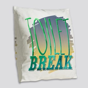 Toilet break Burlap Throw Pillow