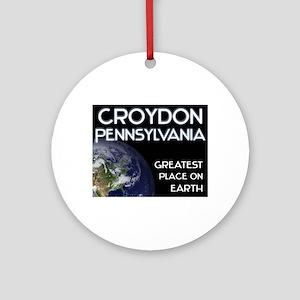 croydon pennsylvania - greatest place on earth Orn